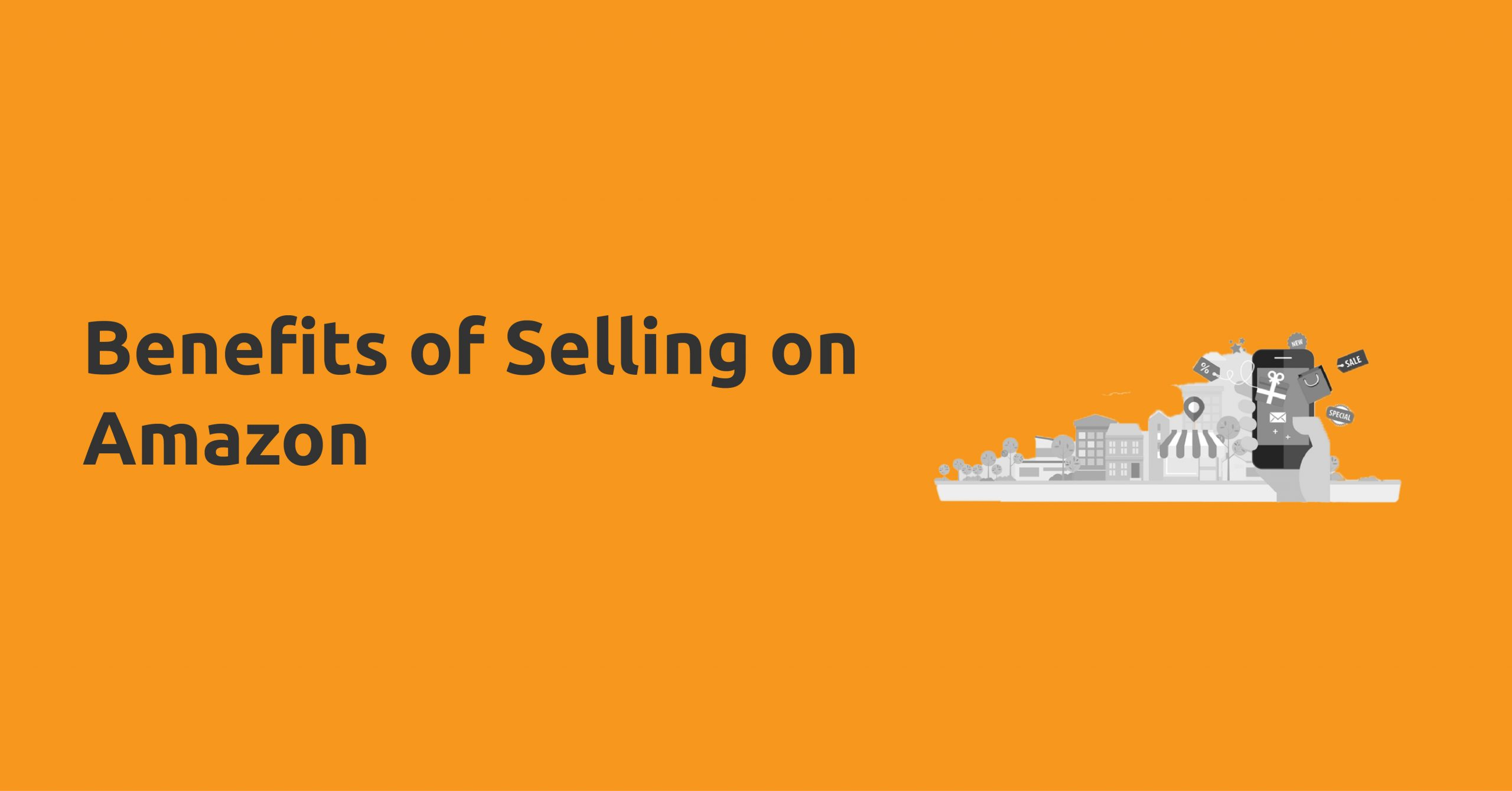 benefite of sell on amazon-sellersupport